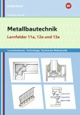 Metallbautechnik: Technologie, Technische Mathematik. Lernfelder 11a und 13a. Lernsituationen