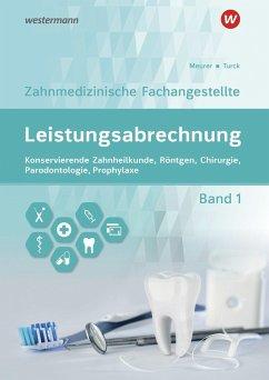 Leistungsabrechnung für die Zahnmedizinische Fachangestellte 1. Schülerband - Meurer, Barbara;Turck, Ingrid
