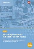 SPS-Programmieren mit STEP7 im TIA Portal. Arbeitsheft