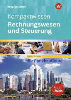 Kompaktwissen Rechnungswesen und Steuerung für Bankkaufleute. Schülerband - Decker, Peter;Schmelz, Mathias