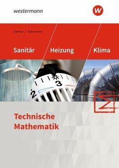 Sanitär-, Heizungs- und Klimatechnik. Technische Mathematik. Schülerband - Zierhut, Herbert;Ackermann, Herbert