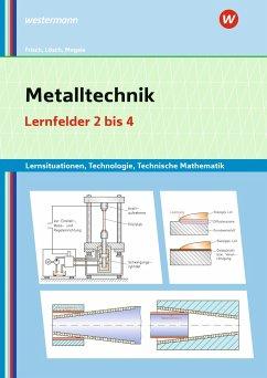 Metalltechnik Lernsituationen, Technologie, Technische Mathematik - Frisch, Heinz;Lösch, Erwin;Büchele, Manfred