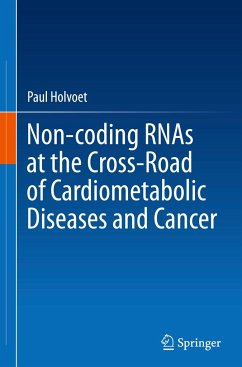 Non-coding RNAs at the Cross-Road of Cardiometabolic Diseases and Cancer - Holvoet, Paul