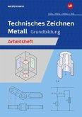 Technisches Zeichnen Metall. Grundbildung. Arbeitsheft