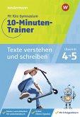 Fit fürs Gymnasium - 10-Minuten-Trainer. Übergang 4 / 5 Deutsch Texte verstehen und schreiben