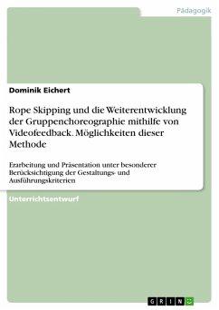 Rope Skipping und die Weiterentwicklung der Gruppenchoreographie mithilfe von Videofeedback. Möglichkeiten dieser Methode (eBook, PDF)