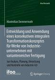 Entwicklung und Anwendung eines konsekutiven integralen Transformationskonzeptes für Werke von Industrieunternehmen mit variantenreicher Fertigung (eBook, PDF)