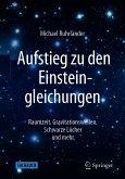 Aufstieg zu den Einsteingleichungen (eBook, PDF)