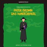 Pater Brown: Das Hundeorakel (Ungekürzt) (MP3-Download)