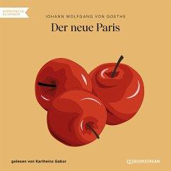 Der neue Paris (Ungekürzt) (MP3-Download) - von Goethe, Johann Wolfgang