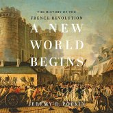 A New World Begins - The History of the French Revolution (Unabridged) (MP3-Download)