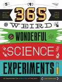 365 Weird & Wonderful Science Experiments (eBook, ePUB)