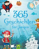 365 Geschichten für Jungen ab 4 Jahren