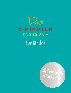 Das 6-Minuten-Tagebuch für Kinder (petrol) - Spenst, Dominik