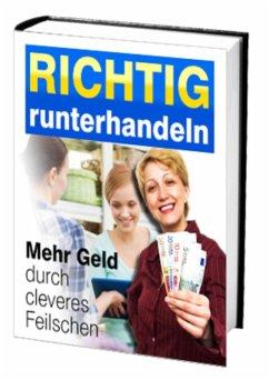 Richtig runterhandeln - Mehr Geld durch cleveres Feilschen (eBook, ePUB) - Rudolphios, Antonio
