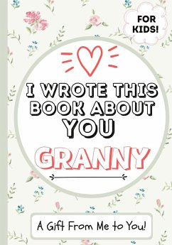 I Wrote This Book About You Granny - Publishing Group, The Life Graduate