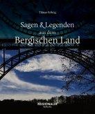 Sagen und Legenden aus dem Bergischen Land (eBook, ePUB)
