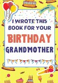 I Wrote This Book For Your Birthday Grandmother