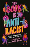 This Book Is Anti-Racist (eBook, ePUB)