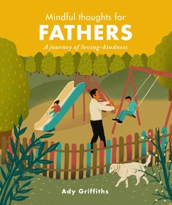 Mindful Thoughts for Fathers (eBook, ePUB) - Griffiths, Ady
