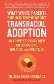 What White Parents Should Know about Transracial Adoption (eBook, ePUB)