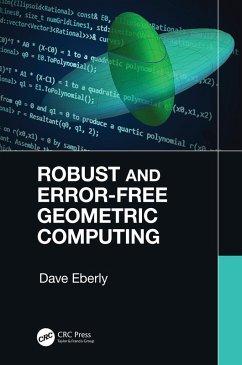 Robust and Error-Free Geometric Computing (eBook, PDF) - Eberly, Dave
