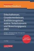 Praktiker-Handbuch Erbschaftsteuer, Grunderwerbsteuer, Kraftfahrzeugsteuer, Andere Verkehrsteuern 2021 Bewertungsgesetz