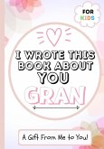 I Wrote This Book About You Gran