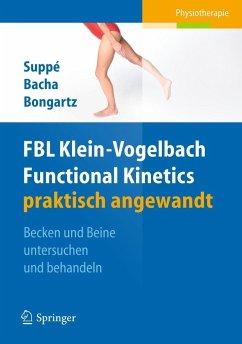 FBL Functional Kinetics praktisch angewandt Band I (Restauflage) - Suppé, Barbara; Bacha, Salah; Bongartz, Matthias