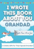 I Wrote This Book About You Grandad