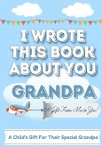 I Wrote This Book About You Grandpa