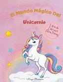 El Mundo Mágico de Los Unicornios Libro de Colorear Para Niños