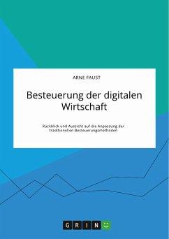 Besteuerung der digitalen Wirtschaft. Rückblick und Aussicht auf die Anpassung der traditionellen Besteuerungsmethoden (eBook, PDF)