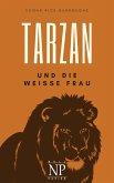 Tarzan - Band 1 - Tarzan und die weiße Frau (eBook, ePUB)