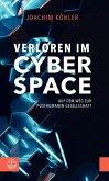 Verloren im Cyberspace. Auf dem Weg zur posthumanen Gesellschaft (eBook, PDF)
