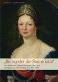 Das Wirken von Catharina Pavlovna (1788-1819) als Königin von Württemberg (reg. 1816-1819)