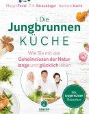 Die Jungbrunnen-Küche (eBook, ePUB)