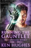 Running The Gauntlet (Dragonsigns, #1) (eBook, ePUB)