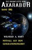 Notfall auf dem Generationenschiff: Die Raumflotte von Axarabor - Band 186 (eBook, ePUB)