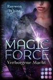 Magic Force. Verborgene Macht (eBook, ePUB)