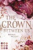 The Crown Between Us. Royale Pflicht (Die