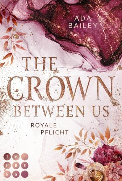 The Crown Between Us. Royale Pflicht (Die