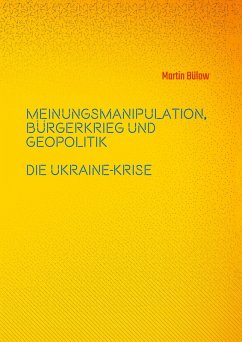 Meinungsmanipulation, Bürgerkrieg und Geopolitik (eBook, ePUB)