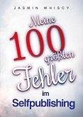 Meine 100 größten Fehler im Selfpublishing (eBook, ePUB)