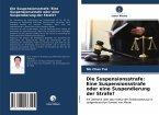 Die Suspensionsstrafe: Eine Suspensionsstrafe oder eine Suspendierung der Strafe?
