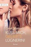 Küss mich, geliebte Lügnerin! (eBook, ePUB)
