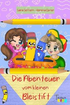 Die Abenteuer vom kleinen Bleistift (eBook, ePUB) - Seffern, Sara