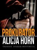 Prokurator Alicja Horn (eBook, ePUB)