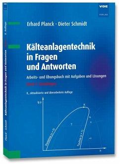 Kälteanlagentechnik in Fragen und Antworten 01 - Planck, Erhard;Schmidt, Dieter