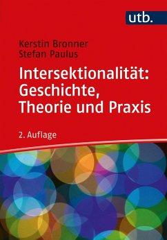 Intersektionalität: Geschichte, Theorie und Praxis - Bronner, Kerstin;Paulus, Stefan
